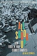 Book All Shook Up: How Rock n Roll Changed America by Glenn C. Altschuler
