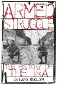 Book Armed Struggle: The History of the IRA by Richard English