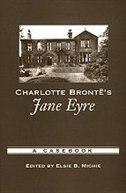 Book Charlotte Brontes Jane Eyre: A Casebook by Elsie B. Michie