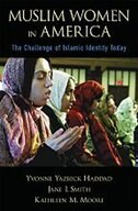 Book Muslim Women in America: The Challenge of Islamic Identity Today by Yvonne Yazbeck Haddad
