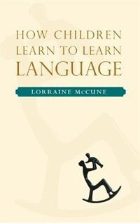 Book How Children Learn To Learn Language by Lorraine McCune