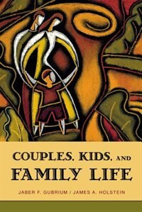 Book Couples, Kids, And Family Life by Jaber F. Gubrium