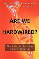 Book Are We Hardwired?: The Role of Genes in Human Behavior by William R. Clark