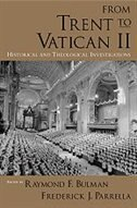 Book From Trent to Vatican II: Historical and Theological Investigations by Raymond F. Bulman