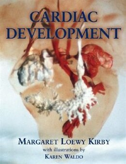 Book Cardiac Development by Margaret L. Kirby