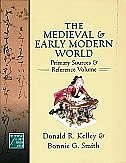 Book The Medieval and Early Modern World: Primary Sources and Reference Volume by Donald R. Kelley