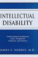 Book Intellectual Disability: Understanding Its Development, Causes, Classification, Evaluation, and… by James C. Harris