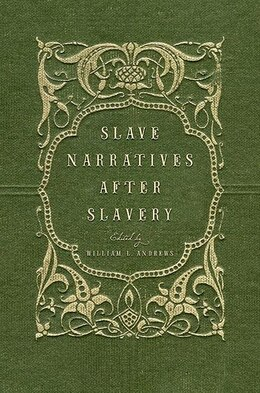 Book Slave Narratives after Slavery by William L. Andrews