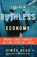 Book The New Ruthless Economy: Work and Power in the Digital Age by Simon Head