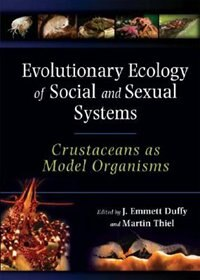 Book Evolutionary Ecology of Social and Sexual Systems: Crustaceans As Model Organisms by J. Emmett Duffy