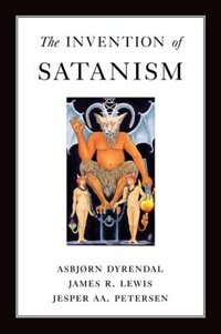 Book The Invention of Satanism by Asbjorn Dyrendal