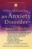 Book If Your Adolescent Has an Anxiety Disorder: An Essential Resource for Parents by Edna B. Foa