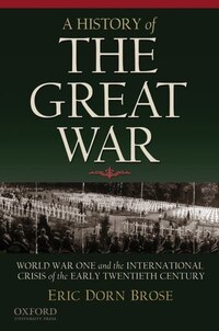 A History of the Great War: World War One and the International Crisis of the Early Twentieth…
