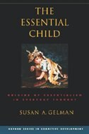 Book The Essential Child: Origins of Essentialism in Everyday Thought by Susan A. Gelman