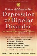 Book If Your Adolescent has Depression or Bipolar Disorder: An Essential Resource for Parents by Dwight L. Evans