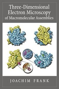 Book Three-Dimensional Electron Microscopy of Macromolecular Assemblies: Visualization of Biological… by Joachim Frank