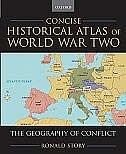 Book Concise Historical Atlas of World War Two: The Geography of Conflict by Ronald Story