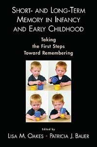 Book Short- and Long-Term Memory in Infancy and Early Childhood by Lisa M. Oakes