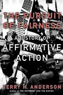 Book The Pursuit of Fairness: A History of Affirmative Action by Terry H. Anderson