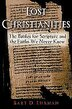 Lost Christianities: The Battles for Scripture and the Faiths We Never Knew by Bart D. Ehrman