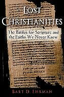 Book Lost Christianities: The Battles for Scripture and the Faiths We Never Knew by Bart D. Ehrman