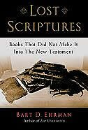 Book Lost Scriptures: Books that Did Not Make It into the New Testament by Bart D. Ehrman