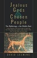 Jealous Gods and Chosen People: The Mythology of the Middle East