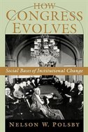 Book How Congress Evolves: Social Bases of Institutional Change by Nelson W. Polsby