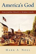 Book Americas God: From Jonathan Edwards to Abraham Lincoln by Mark A. Noll