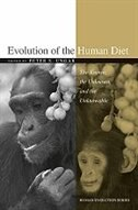 Book Evolution of the Human Diet: The Known, the Unknown, and the Unknowable by Peter S. Ungar