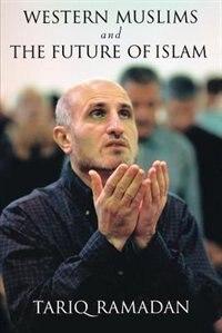 Book Western Muslims and the Future of Islam by Tariq Ramadan
