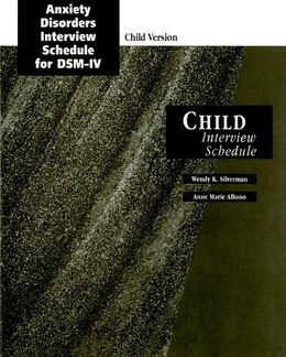 Book Anxiety Disorders Interview Schedule (ADIS-IV) Child Interview Schedules: set of 10 by Wendy K. Silverman