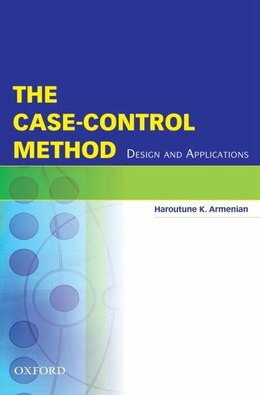 Book The Case-Control Method: Design and Applications by Haroutune Armenian