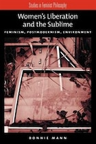 Womens Liberation and the Sublime: Feminism, Postmodernism, Environment
