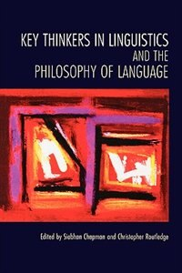Book Key Thinkers in Linguistics and the Philosophy of Language by Siobhan Chapman