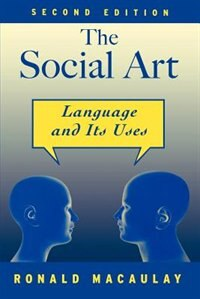 Book The Social Art: Language and Its Uses by Ronald Macaulay