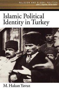 Book Islamic Political Identity In Turkey by M. Hakan Yavuz