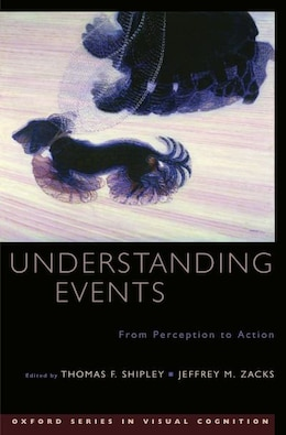 Book Understanding Events: How Humans See, Represent, and Act on Events by Thomas F. Shipley