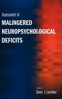 Book Assessment of Malingered Neuropsychological Deficits by Glenn J. Larrabee