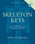Book Skeleton Keys: An Introduction to Human Skeletal Morphology, Development, and Analysis Includes CD… by Jeffrey H. Schwartz