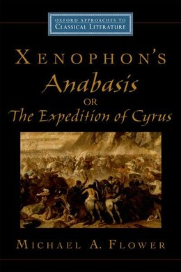 Book Xenophons Anabasis, or The Expedition of Cyrus by Michael A. Flower