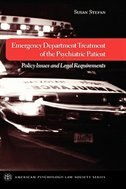 Book Emergency Department Treatment of the Psychiatric Patient: Policy Issues and Legal Requirements by Susan Stefan