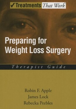 Book Preparing For Weight Loss Surgery: Therapist Guide by Robin F. Apple