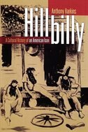 Book Hillbilly: A Cultural History of an American Icon by Anthony Harkins