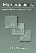 Book Microeconomics: Optimization, Experiments, and Behavior by John P. Burkett