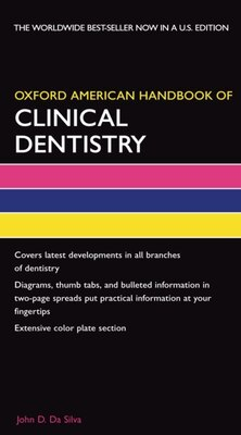 Book Oxford American Handbook Of Clinical Dentistry by John D. Da Silva