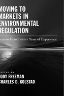 Book Moving to Markets in Environmental Regulation: Lessons from Twenty Years of Experience by Jody Freeman