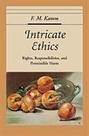 Book Intricate Ethics: Rights, Responsibilities, and Permissible Harm by F. M. Kamm