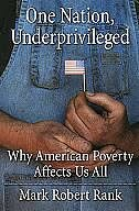 Book One Nation, Underprivileged: Why American Poverty Affects Us All by Mark Robert Rank