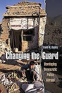 Book Changing the Guard: Developing Democratic Police Abroad by David H. Bayley